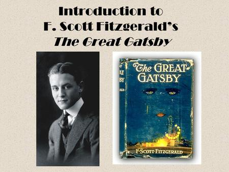 Introduction to F. Scott Fitzgerald's The Great Gatsby.