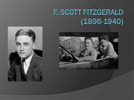 Early Years  Fitzgerald was born in St. Paul, Minnesota on September 24 th, 1896  Named after the composer of the Star Spangled Banner  Attended St.
