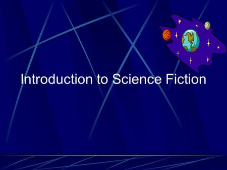 Introduction to Science Fiction. What is Science Fiction? Science fiction is a writing style which combines science and fiction. It evolved as a response.