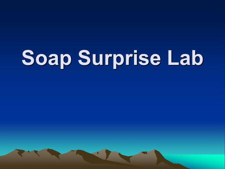 "Soap Surprise Lab. 1. What question are we asking today? ""What will happen to a bar of Ivory soap if it is heated in a microwave for 1 minute?"""