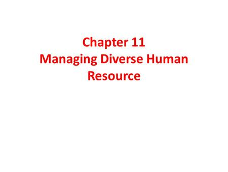 Chapter 11 Managing Diverse Human Resource. HRM at the earlier stages Up till the mid 1960s, HRM activities were only limited to maintaining files related.