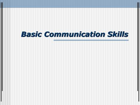 Basic Communication Skills. Field of Consciousness ESTABLISHING RAPPORT.