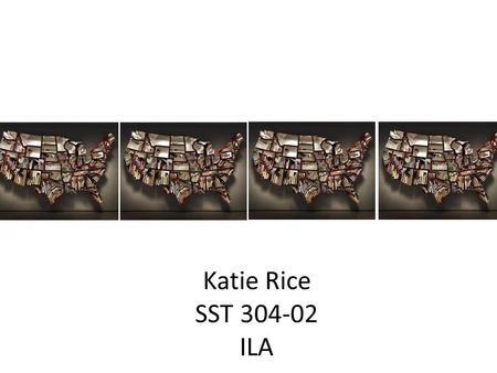 Katie Rice SST 304-02 ILA. K-G1.0.1 Recognize that maps and globes represent real places.