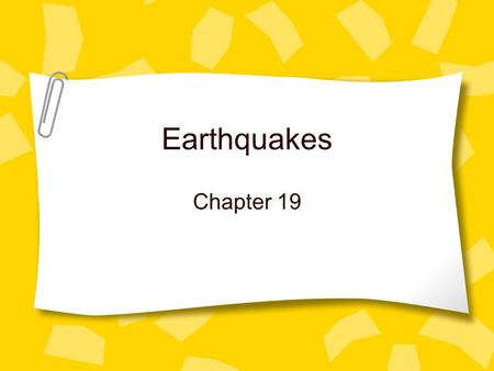 Earthquakes Chapter 19. Earthquakes Natural vibrations of the ground caused by strain along faults in Earth's crust Faults: the fracture or system of.