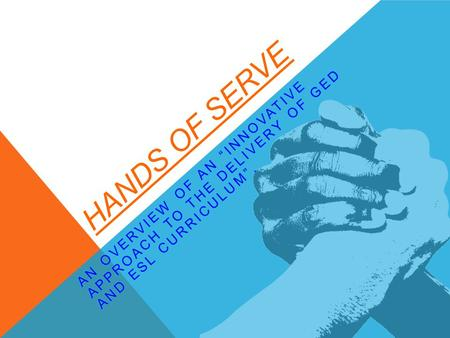HANDS OF SERVE. TEAM A: ELIZABETH ANDREWS ALICIA KIMMEL DOHNYALE PALMER AISSATA ZERBO Innovative Program Brief AET 510 November 16, 2013 Devin Andrews.