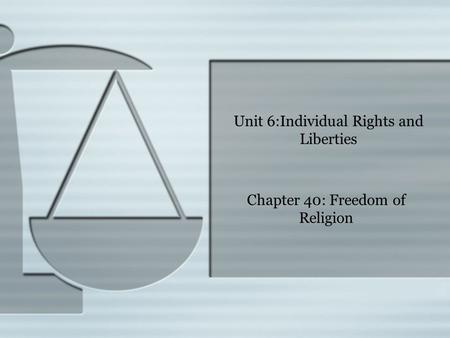 Unit 6:Individual Rights and Liberties