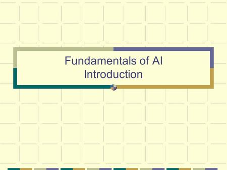 Fundamentals of AI Introduction. COSC 159 - Fundamentals of AI2 Overview Syllabus Grading Topics What is AI? Four competing views Agents Course Goals.