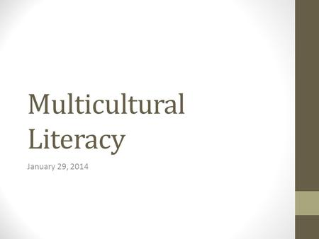 Multicultural Literacy January 29, 2014. Culture 1. What first comes to mind when you think of the Middle East region? 2. Are there specific countries.
