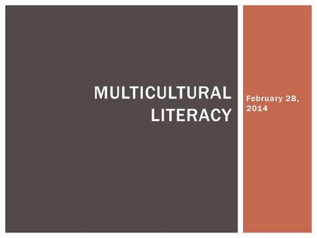 February 28, 2014 MULTICULTURAL LITERACY.  Create a PowerPoint or iMovie over:  The Underground Railroad  A significant event in Black History BEFORE.