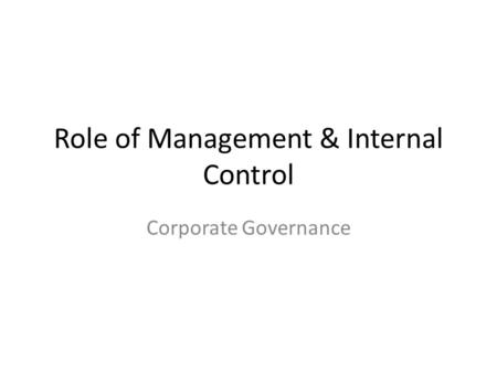 Role of Management & Internal Control Corporate Governance.