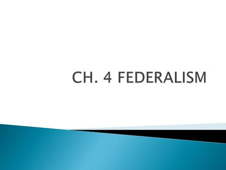  Federalism is the division of powers between National and regional (state) governments ◦ Government has a division of power: 3 types of powers  EXPRESSED.