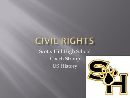 Scotts Hill High School Coach Stroup US History.