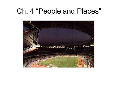 "Ch. 4 ""People and Places"". 4.1 Elements of Culture Culture: The total of knowledge, attitudes, and behaviors shared by and passed on by members of specific."