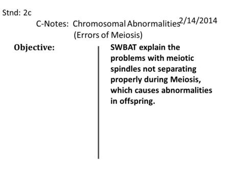 C-Notes: Chromosomal Abnormalities (Errors of Meiosis)