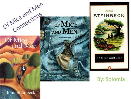 "Of Mice and Men Connections By: Solomia. Chapter 3 Connections Text To Text The old man squirmed uncomfortably. ""Well—hell! I had him so long. Had him."