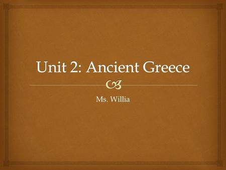 "Ms. Willia.   What do you think of when I say ""Greece""? Warm-Up Question."