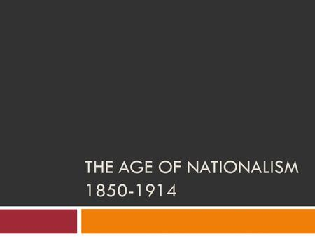 THE AGE OF NATIONALISM 1850-1914. The Second Republic and Napoleon III  Name recognition certainly helped with his election over four other presidential.