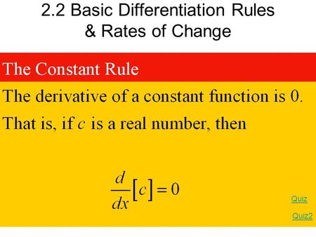 2.2 Basic Differentiation Rules & Rates of Change Quiz Quiz2.