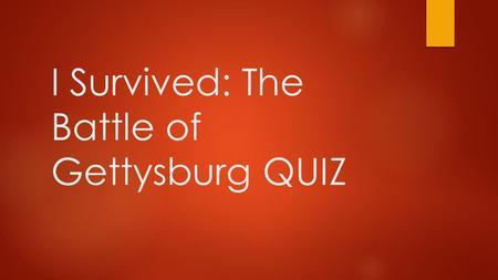 I Survived: The Battle of Gettysburg QUIZ. What is Thomas's Sister's Name?  Susan Susan  Birdie Birdie  Lizzy Lizzy  Mary Mary.