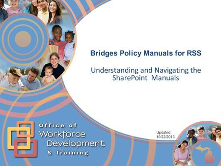 Bridges Policy Manuals for RSS Understanding and Navigating the SharePoint Manuals Updated: 10/22/2013.