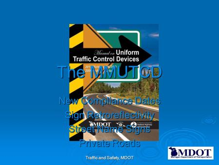 The MMUTCD New Compliance Dates Sign Retroreflectivity