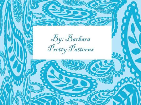 By: Barbara Pretty Patterns Striped patterns are any pattern made with similar stripes. Striped Patterns