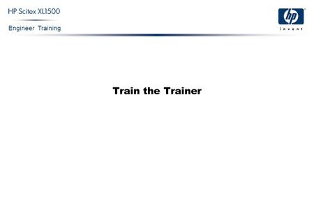 Engineer Training Train the Trainer. Engineer Training Train the Trainer Confidential 2 Agenda  Structuring a training session  Adult Learning (know.