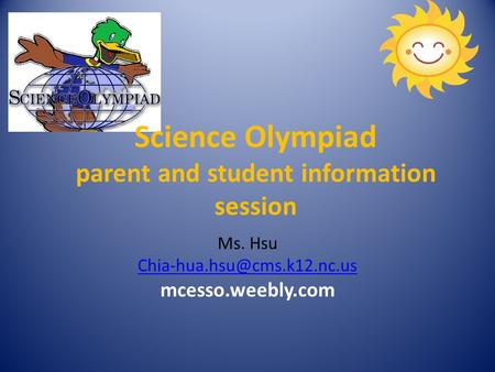 Science Olympiad parent and student information session Ms. Hsu mcesso.weebly.com.