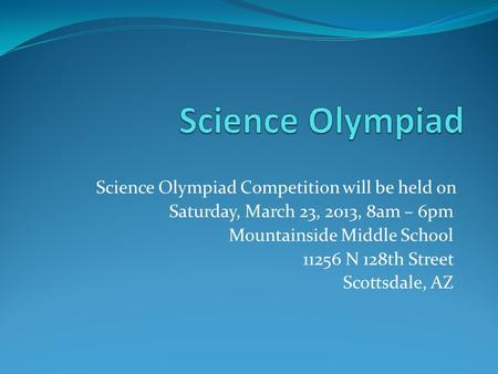 Science Olympiad Science Olympiad Competition will be held on