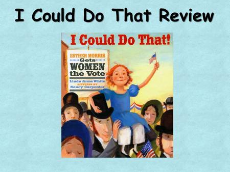 "I Could Do That Review. What genre is ""I Could Do That?"" "" I Could Do That"" is a biography. It tells about a person's life and gives information on why."