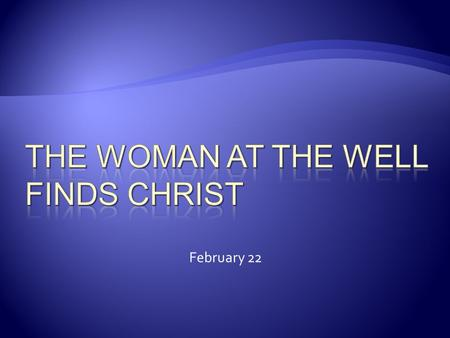 The Woman at the well finds Christ