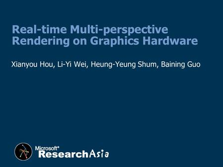 Xianyou Hou, Li-Yi Wei, Heung-Yeung Shum, Baining Guo Real-time Multi-perspective Rendering on Graphics Hardware.