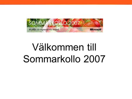 Välkommen till Sommarkollo 2007 2006. Introduce XNA Game Studio Express Make A Game!