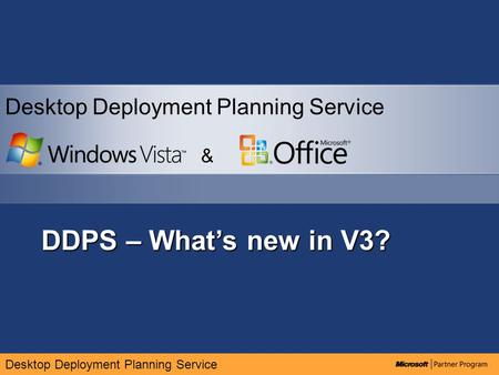 Desktop Deployment Planning Service DDPS – What's new in V3? & Desktop Deployment Planning Service.