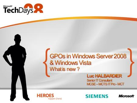 Management tools GPOE & GPMC Group Policy Preferences Group Policy Service GP shared service More stable and strengthened Service Group Policy Templates.