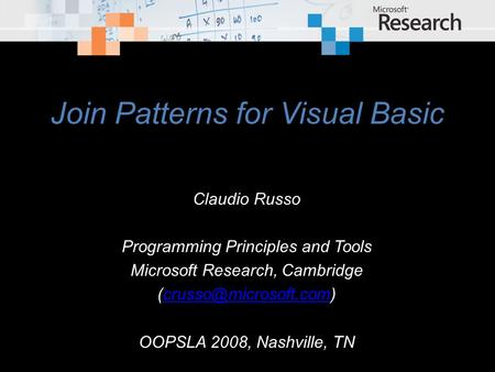 Join Patterns for Visual Basic Claudio Russo Programming Principles and Tools Microsoft Research, Cambridge