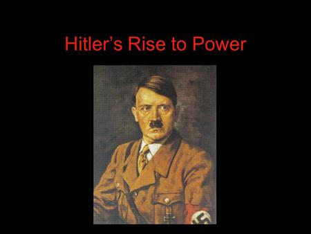 Hitler's Rise to Power. Causes for the Rise of Hitler Germany felt stabbed in the back by the Treaty of Versailles Postwar Instability in Germany in 1920s.
