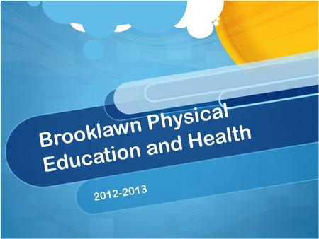 Brooklawn Physical Education and Health 2012-2013.