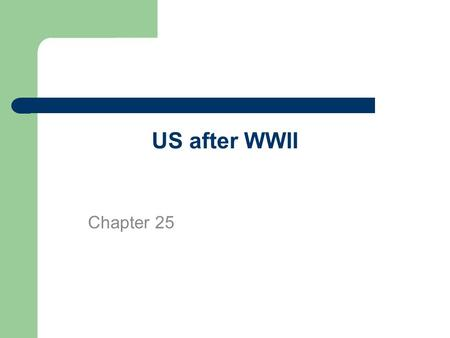 US after WWII Chapter 25. Occupation of Germany Potsdam Conference – July 1945 – Truman, Stalin, and Churchill (Attlee) Division of Germany – France,