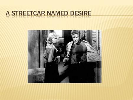 the skillful use of poetic dialogue in a streetcar named desire a play by tennessee williams Creating connections to tennessee williams' a streetcar named desire literary criticism focuses on tennessee named desire [is] a realistic play whose.
