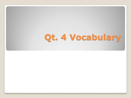Qt. 4 Vocabulary. Alliteration –The repetition of consonant sounds at the beginning of several words.
