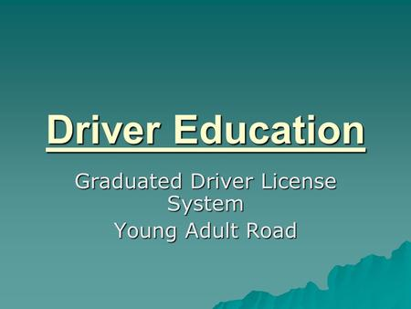 Driver Education Graduated Driver License System Young Adult Road.