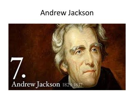 "Andrew Jackson. Political Unrest John Quincy Adams is an unpopular president The ""Tariff of Abominations"" in 1828 divides the country."