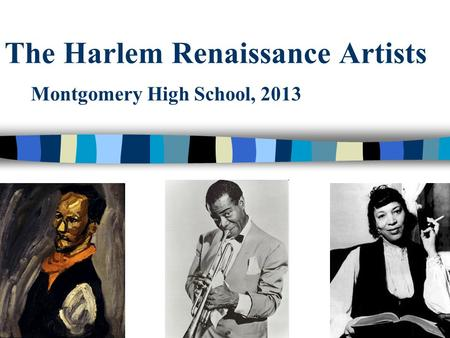 The Harlem Renaissance Artists Montgomery High School, 2013.