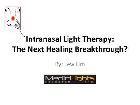 Intranasal Light Therapy: The Next Healing Breakthrough? By: Lew Lim.