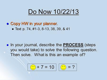 Do Now 10/22/ = 10 = ? Copy HW in your planner.