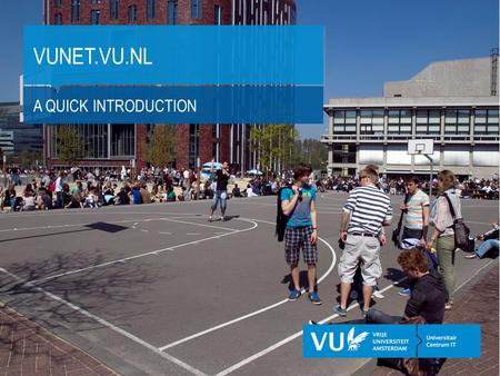 VUNET.VU.NL A QUICK INTRODUCTION. Universitair Centrum IT VUnet: A quick introduction GENERAL FUNCTIONALITY 2 Click on the language of your choice. This.