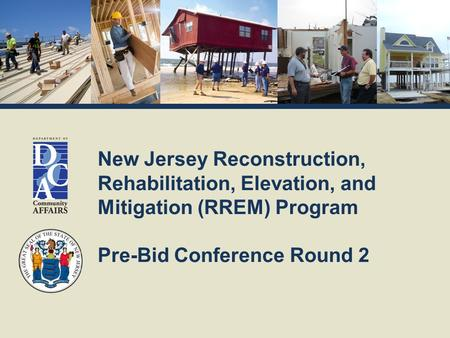 New Jersey Reconstruction, Rehabilitation, Elevation, and Mitigation (RREM) Program Pre-Bid Conference Round 2.