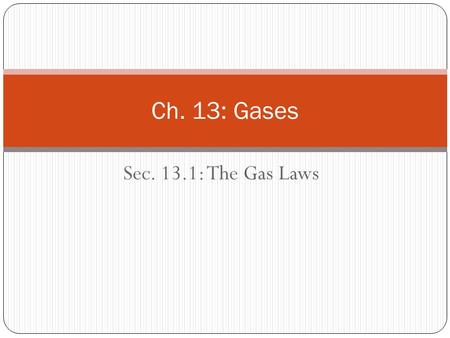 Ch. 13: Gases Sec. 13.1: The Gas Laws.