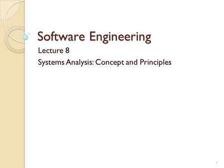 Lecture 8 Systems Analysis: Concept and Principles